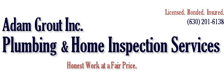 Best Wheaton Plumber takes care of all  your plumbing and home inspection needs, Adam Grout Inc. Plumbing and Home Inspection Services serves western suburbs of Chicago including Wheaton, Glen Ellyn, Winfield, Warrenville, Naperville, West Chicago.